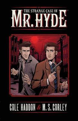 The Strange Case Of Mr. Hyde Volume 1 by Cole Haddon