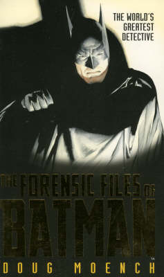 Forensic Files of Batman The World's Greatest Detective by Doug Moench