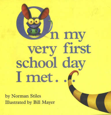 On My Very First School Day I Met .. by Norman Stiles