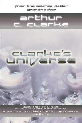 Clarke's Universe Two Stories From a Master of Science Fiction by Arthur C. Clarke