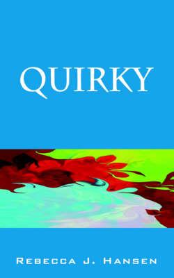 Quirky by Rebecca J Hansen