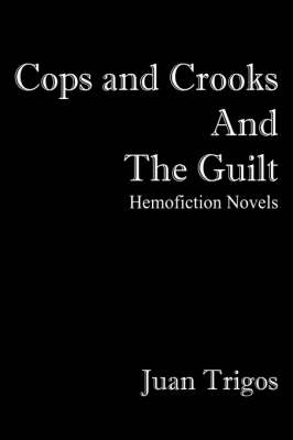 Cops and Crooks and the Guilt by Juan Trigos