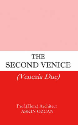 The Second Venice by Askin Ozcan