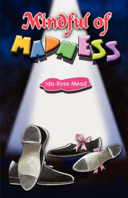 Mindful of Madness by Ida Rose Rose Mead