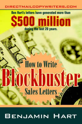 How to Write Blockbuster Sales Letters by Benjamin Hart
