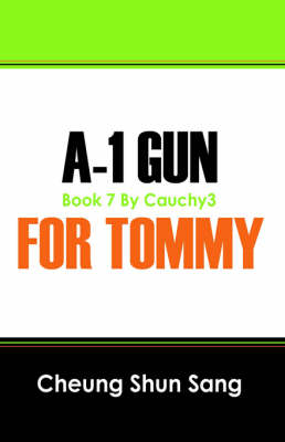A 1 Gun for Tommy The Best of My 7 by Cheung Shun Sang