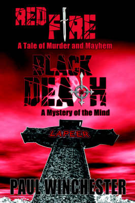 Red Fire Black Death A Tale of Murder and Mayhem / A Mystery of the Mind by Paul Winchester