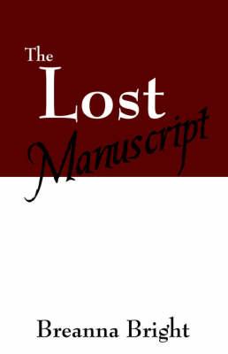 The Lost Manuscript by Breanna Bright