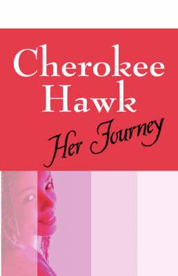 Cherokee Hawk Her Journey by Wesley McDaniel