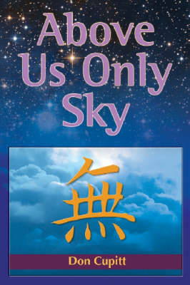 Above Us Only Sky by Don Cupitt