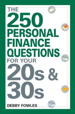 The 250 Personal Finance Questions You Should Ask in Your 20s and 30s by Debby Fowles