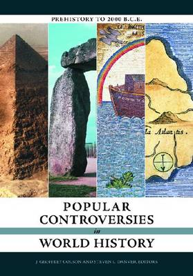Popular Controversies in World History [4 volumes] Investigating History's Intriguing Questions by Steven L. Danver