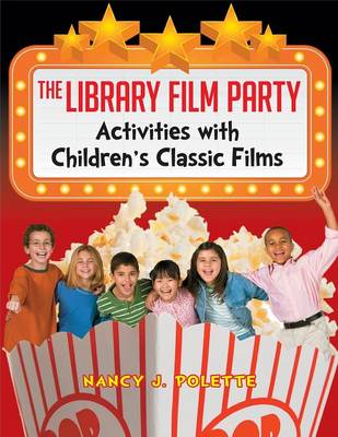 The Library Film Party Activities with Children's Classic Films by Nancy J. Polette