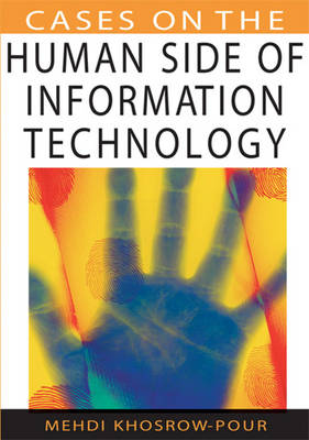 Cases on the Human Side of Information Technology by