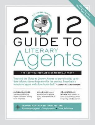 Guide to Literary Agents 2012 by Chuck Sambuchino