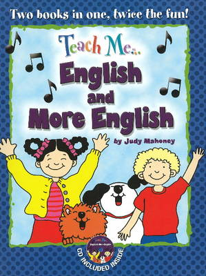 Teach Me... English & More English A Musical Journey Through the Day -- New Edition by Judy Mahoney