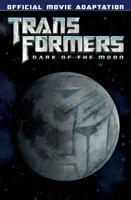 Transformers Dark Of The Moon Movie Adaptation by Jorge Jimenez Moreno, John Barber