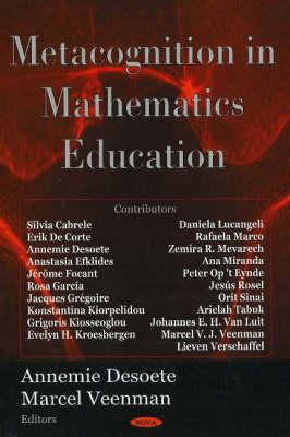 Metacognition in Mathematics Education by Annemie Desoete