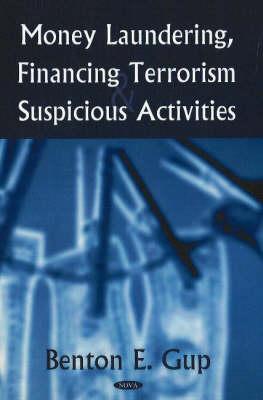 Money Laundering, Financing Terrorism & Suspicious Activities by Benton E. Gup