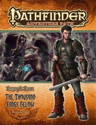 Pathfinder Adventure Path: The Serpent's Skull Part 5 - The Thousand Fangs Below by Graeme Davis