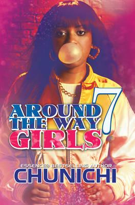 Around The Way Girls 7 by Chunichi