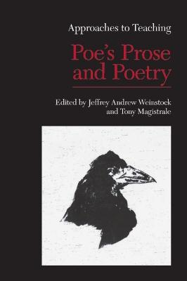Appraoches to Teaching Poe's Prose and Poetry by Jeffrey Andrew Weinstock