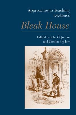 Approaches to Teaching Dickens's Bleak House by John O. Jordan