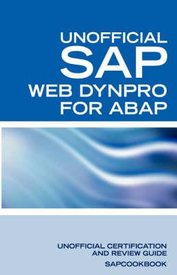 SAP Web Dynpro for ABAP Interview Questions WD-ABAP Interview Questions, Answers, and Explanations: Unoffical Web Dynpro for ABAP: Unofficial SAP Web Dynpro for ABAP Certification Review by Terry Clark, Sapcookbook, Press Equity Press, Equity Press