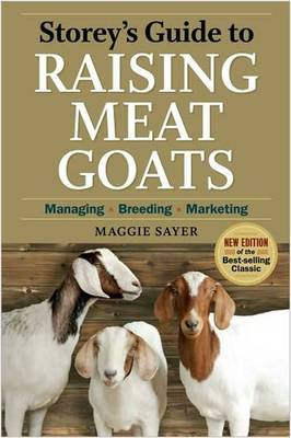 Storey's Guide to Raising Meat Goats by Maggie Sayer