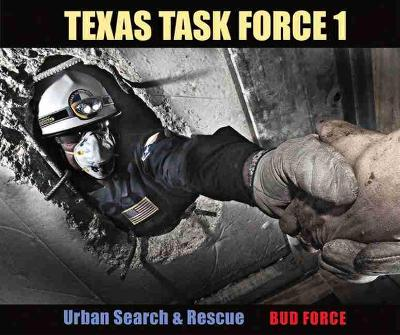 Texas Task Force 1 Urban Search and Rescue by Bud Force, J. Robert McKee, G. Kemble Bennett