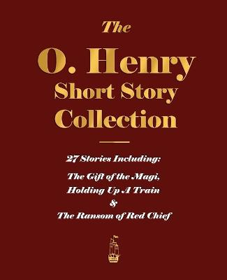 The O. Henry Short Story Collection - Volume I by O'Henry