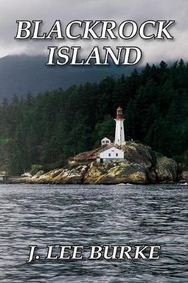Blackrock Island by J Lee Burke