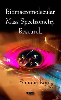 Biomacromolecular Mass Spectrometry Research by Simone Konig