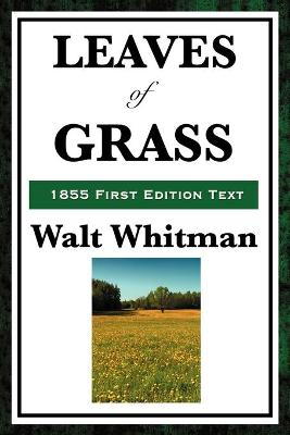 Leaves of Grass (1855 First Edition Text) by Walt Whitman