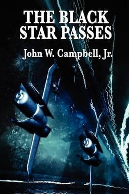 The Black Star Passes by John W Jr Campbell