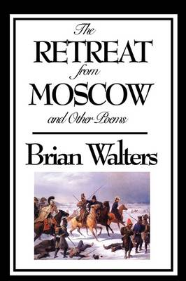 The Retreat from Moscow and Other Poems by Brian, (Cl Walters, Howard McCord