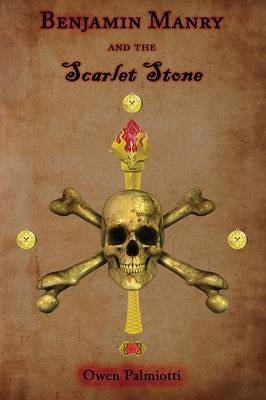 Benjamin Manry and the Scarlet Stone by Owen Palmiotti