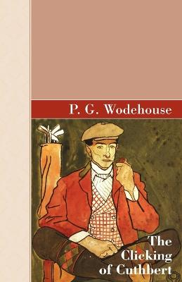 The Clicking of Cuthbert by P G Wodehouse