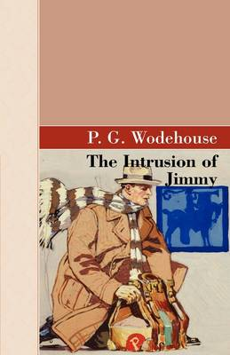The Intrusion of Jimmy by P G Wodehouse