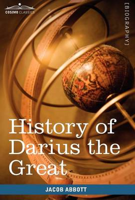 History of Darius the Great Makers of History by Jacob Abbott