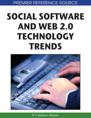 Social Software and Web 2.0 Technology Trend Blogs, Podcasts and Wikis by P. Candace Deans