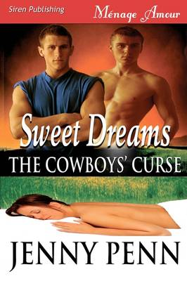 Sweet Dreams [Cowboys' Curse 1] (Siren Menage Amour #31) by Jenny Penn