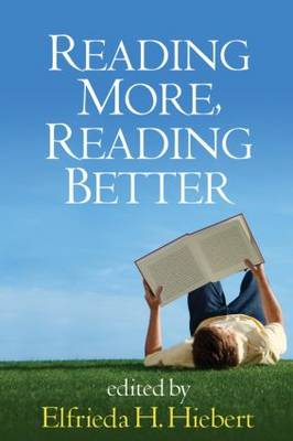 Reading More, Reading Better by Elfrieda H. Hiebert