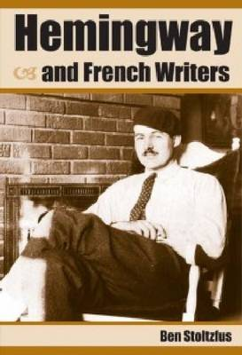 Hemingway and French Writers by Ben Stoltzfus