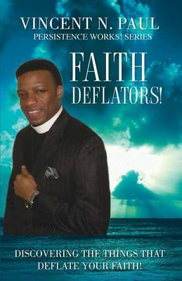 Faith Deflators! by Vincent N Paul