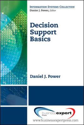 Decision Support Basics by Daniel J. Power