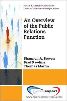 An Overview of the Public Relations Function by Shannon A. Bowen, Brad Rawlins, Thomas R. Martin