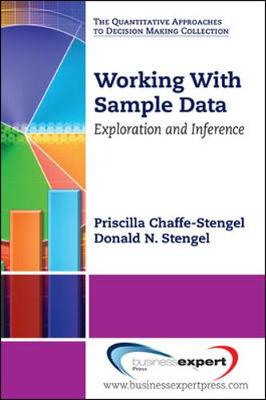 Working with Sample Data Exploration and Inference by Priscilla M. Chaffe-Stengel, Donald Stengel