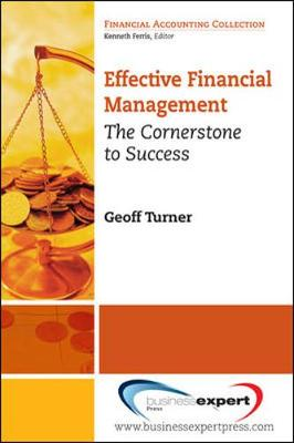 Effective Financial Management The Cornerstone to Success by Geoff Turner