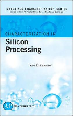 Characterization in Silicon Processing by Yale Strausser